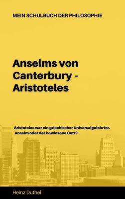 Mein Schulbuch der Philosophie ANSELMS VON CANTERBURY ARISTOTELES
