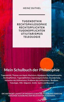 MEIN SCHULBUCH DER PHILOSOPHIE Aquin, MacIntyre, Nussbaum, Bentham, Mill, Sidgwick, Smith, Sartre und Beauvoir