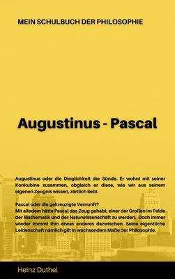 Mein Schulbuch der Philosophie  AUGUSTINUS - PASCAL
