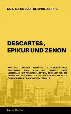 Mein Schulbuch der Philosophie  DESCARTES , EPIKUR UND ZENON