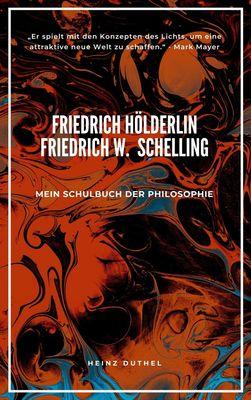 Mein Schulbuch der Philosophie FRIEDRICH HÖLDERLIN FRIEDRICH WILHELM JOSEPH SCHELLING