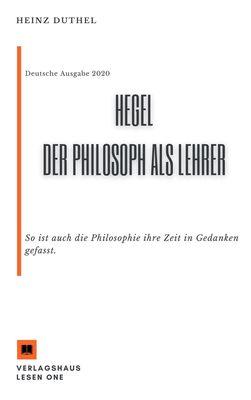 MEIN SCHULBUCH DER PHILOSOPHIE Hegel. Der Philosoph als Lehrer