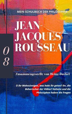 Mein Schulbuch der Philosophie JEAN-JACQUES ROUSSEAU