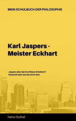 Mein Schulbuch der Philosophie  KARL JASPERS - MEISTER ECKHART