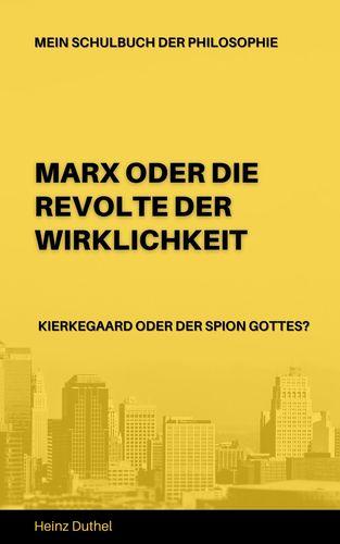 Mein Schulbuch der Philosophie Karl Marx - Soren Kierkegaard