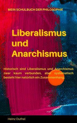 Mein Schulbuch der Philosophie LIBERALISMUS UND ANARCHISMUS