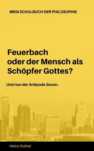 Mein Schulbuch der Philosophie Ludwig Feuerbach Antipode Zenon