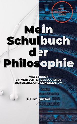Mein Schulbuch der Philosophie MAX STIRNER