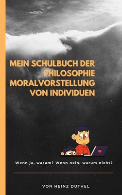 Mein Schulbuch der Philosophie MORALVORSTELLUNG VON INDIVIDUEN