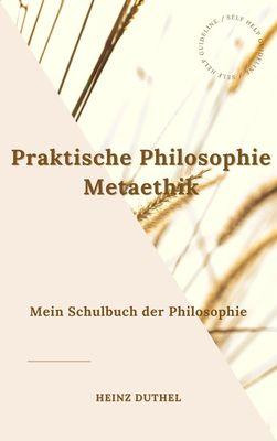 Mein Schulbuch der Philosophie. Praktische Philosophie Metaethik