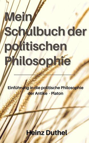 Mein Schulbuch der politischen Philosophie.