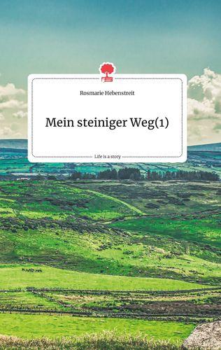 Mein steiniger Weg(1). Life is a Story - story.one