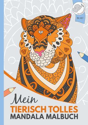 Mein tierisch tolles Mandala Malbuch