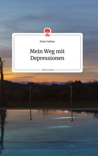 Mein Weg mit Depressionen. Life is a Story - story.one