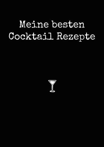 Meine besten Cocktail Rezepte A4