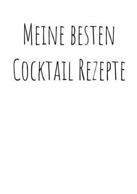 Meine besten Cocktailrezepte zum Selberschreiben