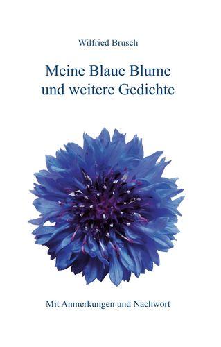 Meine Blaue Blume und weitere Gedichte
