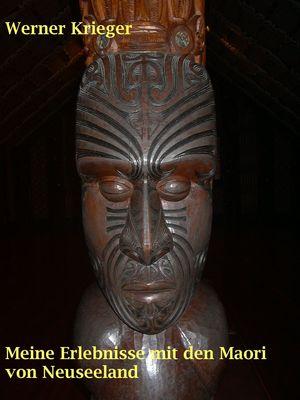 Meine Erlebnisse mit den Maori von Neuseeland