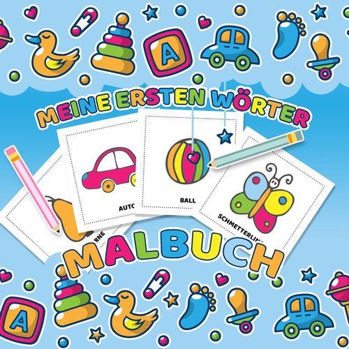 Meine ersten Wörter Malbuch - Das Kinderbuch mit einfachen Malvorlagen für Kleinkinder