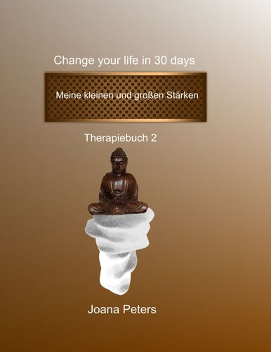 Meine kleinen und großen Stärken -  Change your life in 30 days