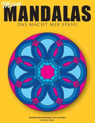 Meine Mandalas - Das macht mir Spass! - Wunderschöne Mandalas zum Ausmalen