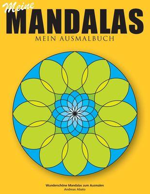 Meine Mandalas - Mein Ausmalbuch - Wunderschöne Mandalas zum Ausmalen