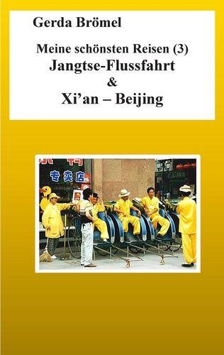 Meine schönsten Reisen (3) Jangtse-Flussfahrt & Xi'an - Beijing