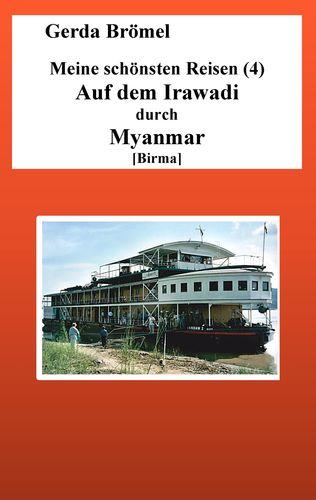 Meine schönsten Reisen (4) Auf dem Irawadi durch Myanmar [Birma]