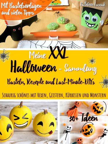 Meine XXL-Halloween-Sammlung: Basteln, Rezepte und Last-Minute-DIYs