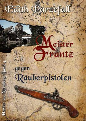 Meister Frantz gegen Räuberpistolen