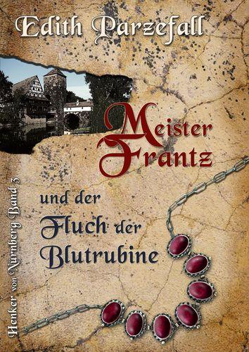 Meister Frantz und der Fluch der Blutrubine