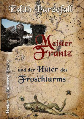 Meister Frantz und der Hüter des Froschturms