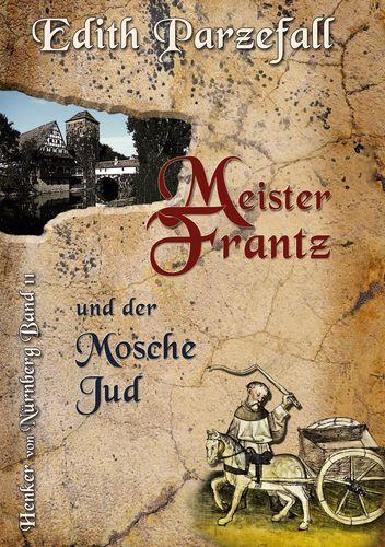 Meister Frantz und der Mosche Jud