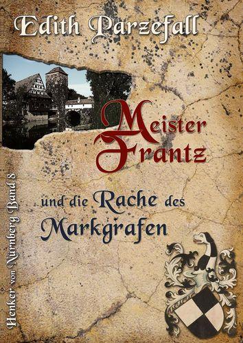 Meister Frantz und die Rache des Markgrafen