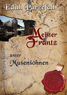 Meister Frantz unter Musensöhnen