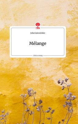 Mélange. Life is a Story - story.one
