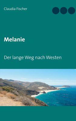 Melanie - Der lange Weg nach Westen