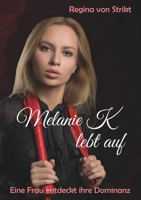 Melanie K lebt auf
