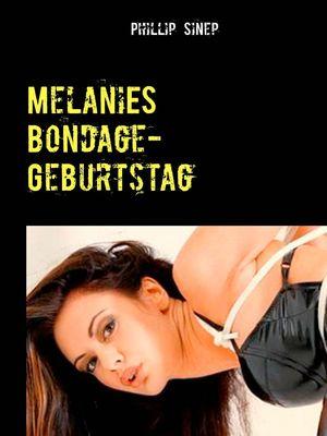 Melanies Bondage-Geburtstag