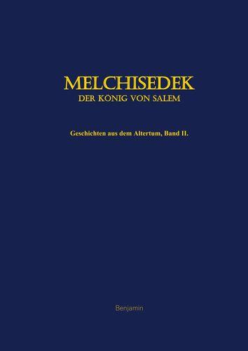 Melchisedek, der König von Salem