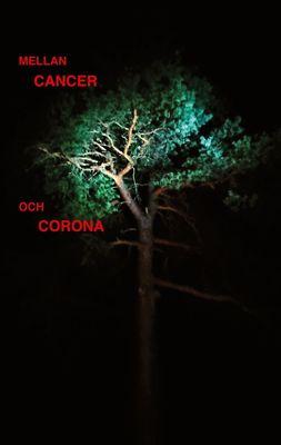 Mellan cancer och corona