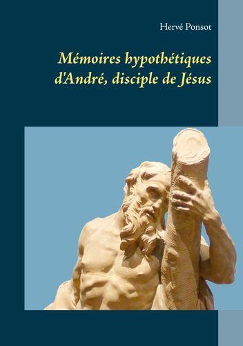 Mémoires hypothétiques d'André, disciple de Jésus