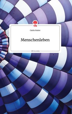 Menschenleben. Life is a Story - story.one