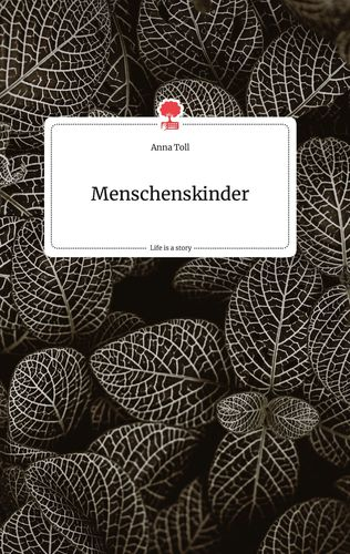 Menschenskinder. Life is a Story - story.one