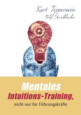 Mentales Intuitions-Training, nicht nur für Führungskräfte