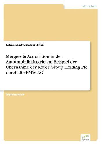 Mergers Acquisition In Der Autotmobilindustrie Am Beispiel Der