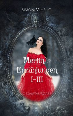 Merlin's Erzählungen I-III