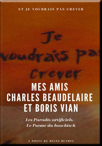 Mes Amis Charles Beaudelaire et Boris Vian