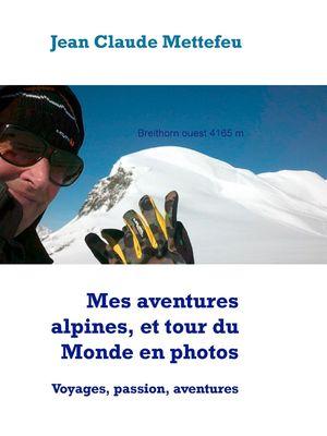 Mes aventures alpines, et tour du Monde en photos