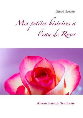 Mes petites histoires à l'eau de Roses